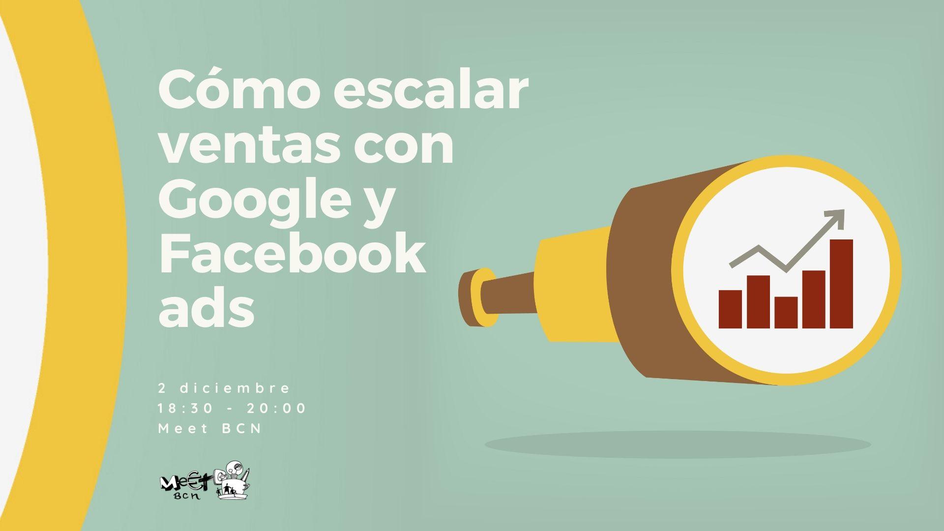 escalar ventas con Google y Facebook ads