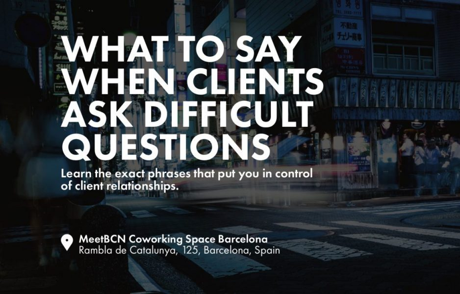 what to say when clients ask difficult questions